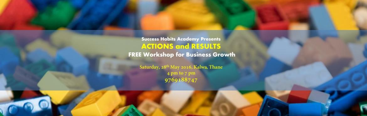 ACTIONS and RESULTS Business Growth WORKSHOP