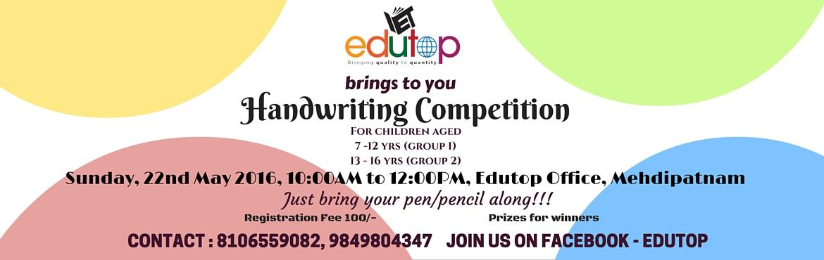 Book Online Tickets for Handwriting Competiton, Hyderabad. Edutop\'s Painting Competiton for children of the ages 7-16years. Jr Group-7-12years, Sr Group-13-16years, Just Bring Your pen/pencil along!!! At Edutop Office, Mehdipatnam, Near Azizia Masjid, Hyderabad. Spot Registrastions available, Registration F