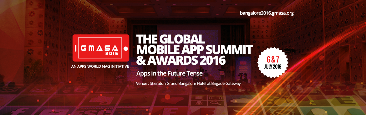 Book Online Tickets for GMASA 2016 - Bangalore, Bengaluru. India\'s Biggest Mobile App Conference is here!  GMASA 2016 – Bangalore - Apps in Future Tense App developers, marketers and managers, along with executives from some of the most dynamic and forward-thinking companies in the world will con