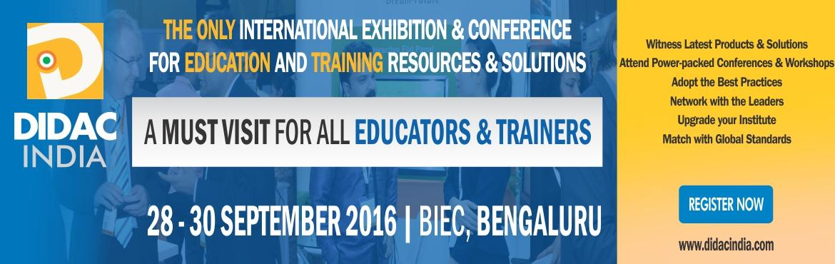 Book Online Tickets for DIDAC INDIA 2016, Bengaluru. DIDAC INDIA (Formerly WORLDDIDAC INDIA)is the only event in the Asia Pacific region for Educational Material, Training & Technology based solutions for all levels and sectors of the Education & Training Industry.