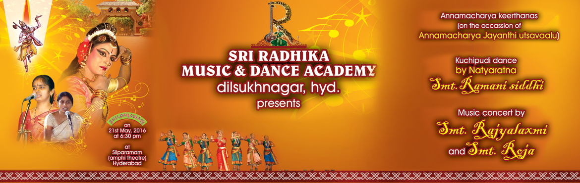 Book Online Tickets for Annamacharya Jayanthi Ustavam, Hyderabad. By Sri Radhika Music & Dance Academy, Hyderabad Kuchipudi Dance by Smt. Ramani Siddhi Music by Rajya Laxmi and Smt. Roja
