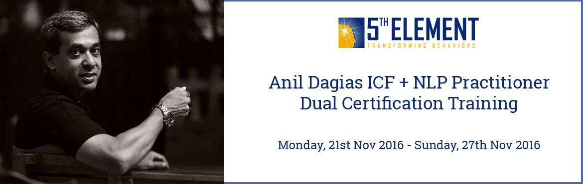 Book Online Tickets for Anil Dagias ICF + NLP Practitioner Dual , Pune. Some Facts About This Course- World\'s 1st ICF + NLP Practitioner Dual Certification Course*- India\'s 1st ICF Approved Coach Specific Training (ACSTH) with NLP core curriculum- 84 hours Coach Specific Training hours (can be used in lieu of CEUs if y