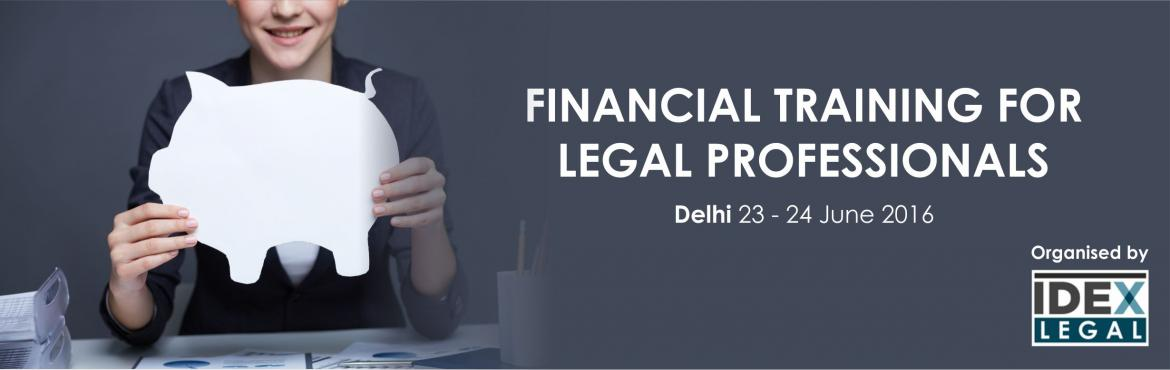 Book Online Tickets for Financial Training for Legal Professiona, NewDelhi. The growing complexities of international commercial transactions have led to a strong demand for lawyers and legal professionals who, along with a strong legal understanding, also have the commercial acumen to meet client requirements and offer busi