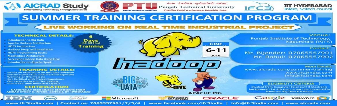 Book Online Tickets for BigData Hadoop Summer Training Certifica, Jalandhar. Aicrad Study, Gurgaon AICRADs and IFC3 India presents BigData/Hadoop training at our Jalandhar,Punjab zonal centre. Training Duration- 6 days.Training Hours- 40 to 50 hours.Training Mode- 25 % THEORY+ 75% Practical.