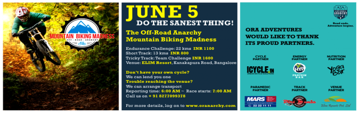 Book Online Tickets for Mountain Biking Madness, Bengaluru. Off-Road Mountain Biking Madness - Off-Road Anarchy: Road Ends. Adventure Begins Bangalore Most Exciting Mountain Biking Event. A first of its kind off-road mountain biking experience mixed with one of the best man made challenges.(June 5, 2016