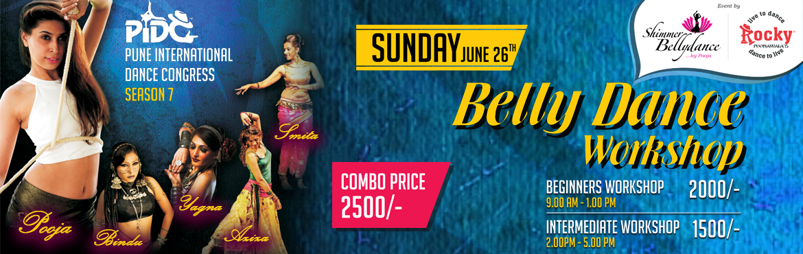 Book Online Tickets for Belly Dance Workshop by PIDC, Pune. All the beautiful Divas out there this year we have an entire day of Belly Dance Boot Camps organised by Shimmer Bellydance by Pooja at PIDC 7 with these magnificent ladies who are extremely talented and enthusiastic about teaching. Pooja Wadke