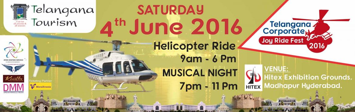 Book Online Tickets for Joy Ride Fest - 4th June In Hyderabad at, Hyderabad. Explore the beauty of Hyderabad city from over 1500 feet with a 10-12 minute on Air helicopter ride. This is the chance to gift your loved ones, the memories of a life time. A first of its kind plan to take tourists on an exciting helicopter ride, th