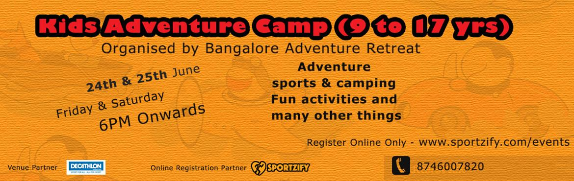 Book Online Tickets for Kids Adventure Camp 2016, Bengaluru. 24th & 25th June | Friday & Saturday | 6PM Onward An adventure camp on your way Bangalore. It\'s first time in Bangalore for children in between the age group of 9 to 17 year, Organised by Bangalore Adventure Retreat and Jungle Adventures, Ca