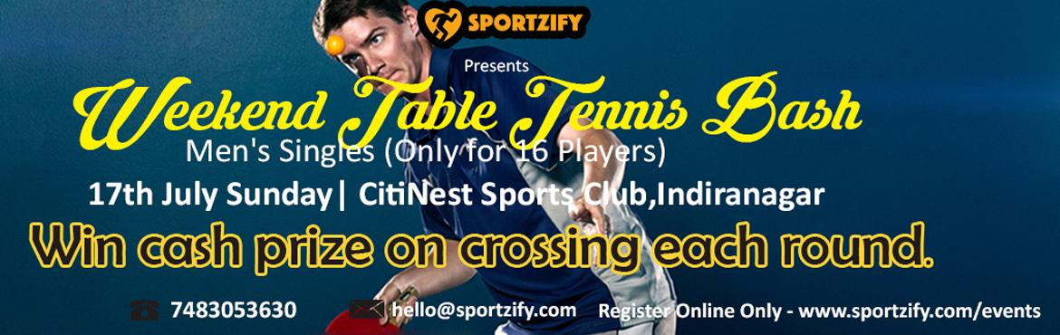 Book Online Tickets for Weekend Table Tennis Bash July, Bengaluru. Weekend Table Tennis Bash - July Men's Singles (Only 16 Players) 17th June, Sunday | CitiNest Sports Center, Indiranagar  Have you been part of the table tennis tournament where the winning prize is only for winners? Till now you played t