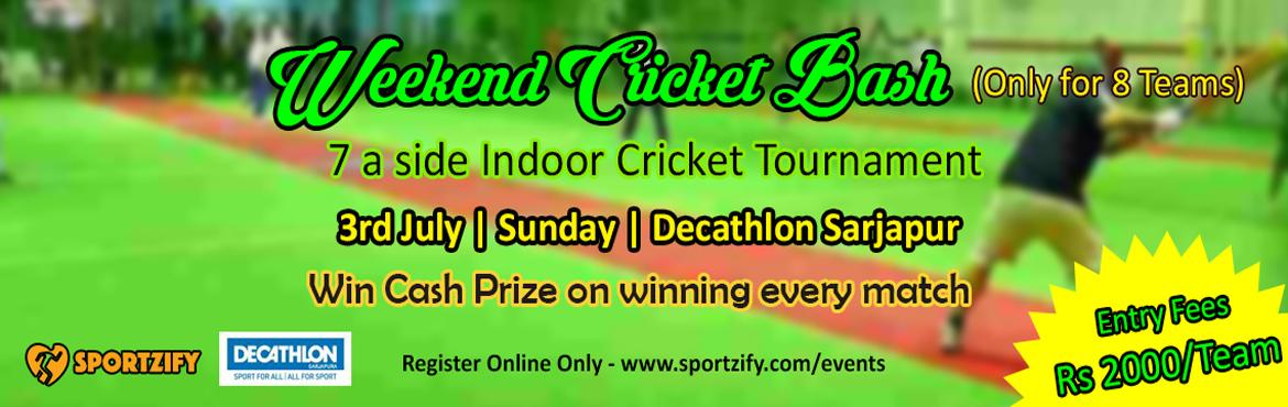Book Online Tickets for Weekend Cricket Bash July, Bengaluru. Weekend Cricket Bash- July 7 a side Indoor Cricket Tournament (Only 8 Teams) 3rd July, Sunday | Decathlon Sarjapur  Have you been part of a cricket tournament where the winning prize is only for winners? Till now you played tournaments where wi