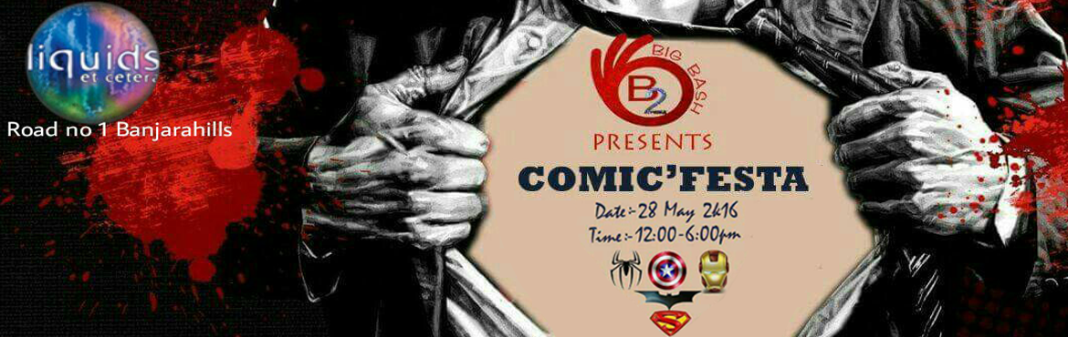 Book Online Tickets for Comic Festa at Liquids , Hyderabad. Comic Fiesta Hyderabad\'s first theme party Get ready to rock the floor and choose your favourite superhero/heroine.   Join us and be ready to have fun LeTs RoCk ThE pArTy   Save the date! 28th may 2k16   2 DJ\'s Right from B