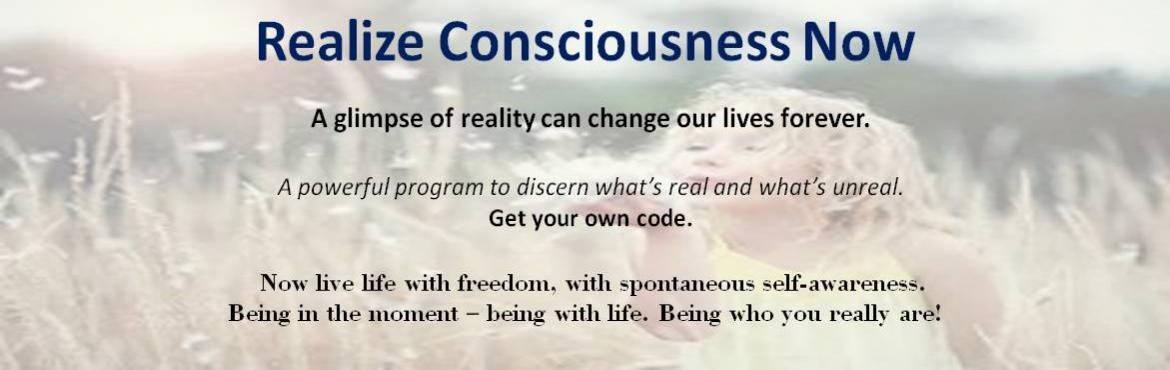 Book Online Tickets for Realize Consciousness Now, Noida. Realize Consciousness Now      Have you been longing to know yourself? Wondering how to get through life effortlessly? How to be conscious all the times….how to live in present moment How to be really ourselves…   There w