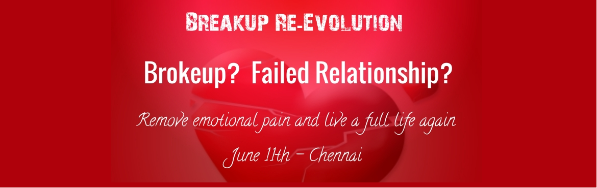 Book Online Tickets for Breakup Re-Evolution, Chennai. The hardest part about walking away from someone is knowing that they wont run after you. The searing pain of a failed relationship is the greatest suffering many of us will ever experience. If you are experiencing such a pain right now, its time to