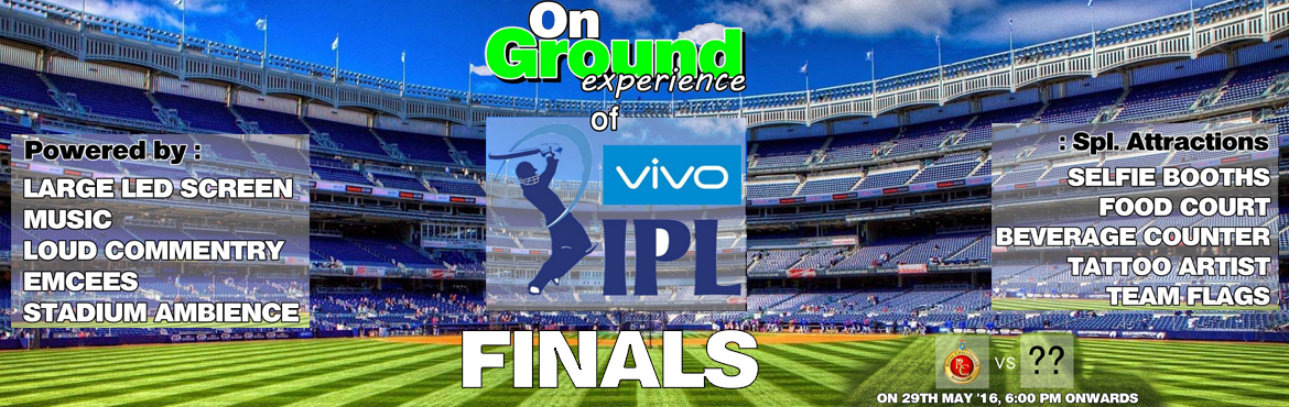Book Online Tickets for On Ground Experience Of IPL2016, Hyderabad. On the day of the final match of IPL 2016, we team UrbanDesi are all set to give you the On Ground Experience. with big screening, loud commentary, emcees, team flags, face painting, food court, beverage bar, & loads more. feel like a VIP and che