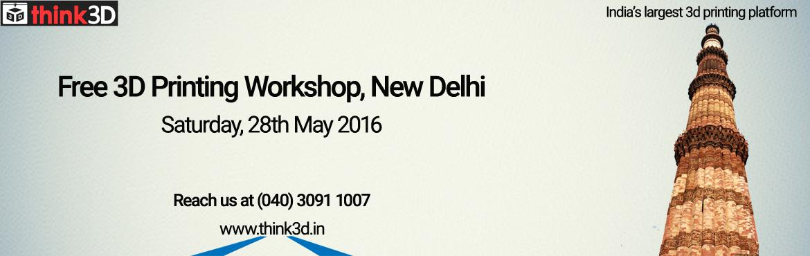 Free 3D Printing Workshop, New Delhi