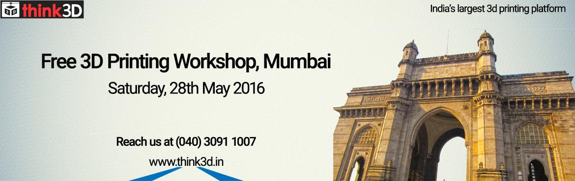 Book Online Tickets for Free 3D Printing Workshop, Mumbai  , Mumbai. think3D is conducting a first of its kind 3D printing workshop in Mumbaion May 28th,2016. This workshop is intended for all those who are inquisitive of 3D printing technology. This session is intended to provide an overview on the techno