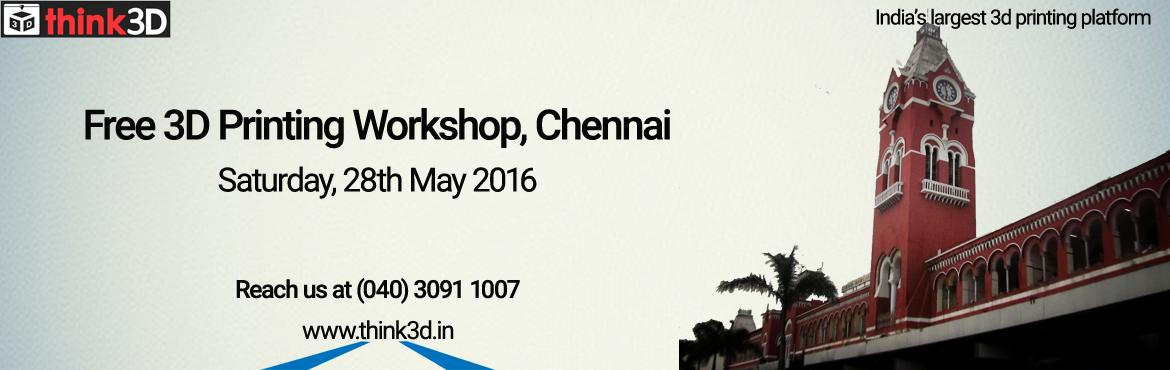 Free 3D Printing Workshop, Chennai