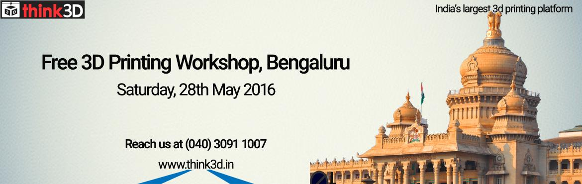 Book Online Tickets for Free 3D Printing Workshop, Bengaluru  , Bengaluru. think3D is conducting a free 3D printing workshop in Bengaluru, Karnataka on May 28th, 2016. This workshop is for all those inquisitive about 3D printing technology. There will be a live demo of 3D printer in action. The session is con