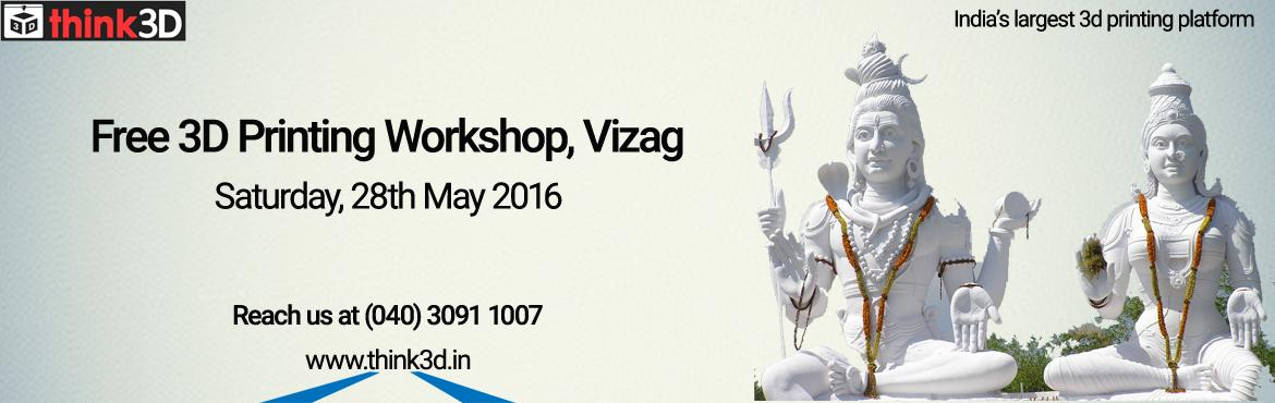 Book Online Tickets for Free 3D Printing Workshop, Visakhapatnam, Visakhapat. think3D is conducting a free 3D printing workshop in Visakhapatnam, Andhra Pradesh on May 28th, 2016. This workshop is for all those inquisitive about 3D printing technology. There will be a live demo of 3D printer in action. The sessi