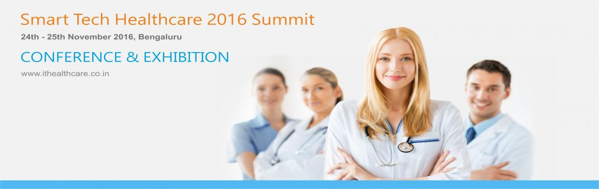 SMART TECH HEALTHCARE 2016 SUMMIT- STRATEGIES INSIGHT FOR TECHNOLOGY LEADERS IN HEALTHCARE