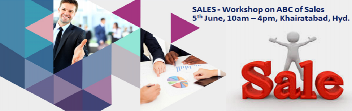 Book Online Tickets for SALES - Workshop on ABC of Sales, Hyderabad. About Workshop: Selling is an art. Some sales people struggle to sell even the best of the products, whereas some can sell anything with ease. It takes to acquire some skills to be able to sell. Best sales people don't sell products or services