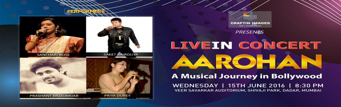 Book Online Tickets for Aarohan - Livein Concert, Mumbai. Aarohan is a musical journey of Bollywood, and evening of entertainment with the hits from 70\'s to early 2000 with live musicians to enthrall the audience. This is a platform for previous season winers / runners up of musical shows like SaReGaMaPa,