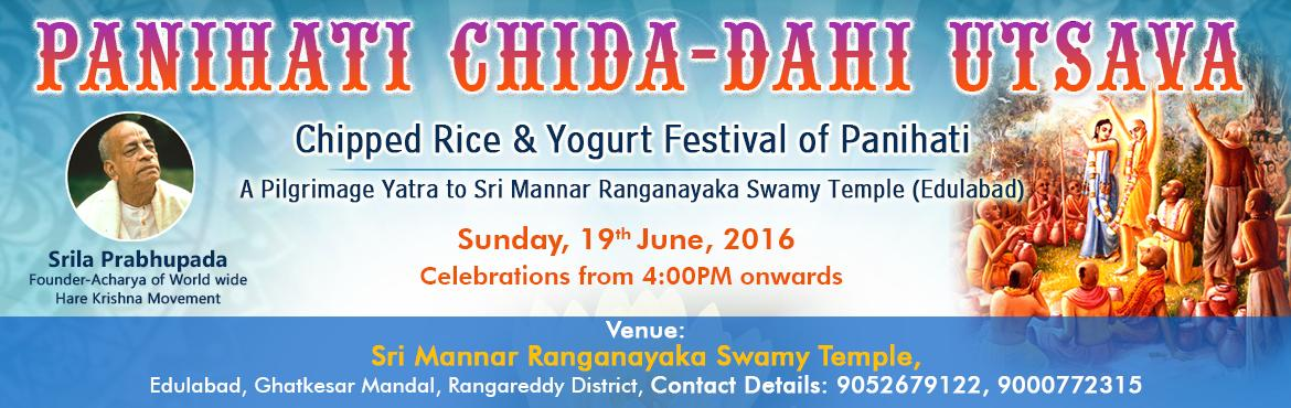 Book Online Tickets for Panihati Cida Dahi Utsava, Hyderabad. The Chida-dadhi Mahotsav, also known as the Chipped Rice Festivalof Panihati, is a yearly celebration of the pastimes of SrilaRaghunatha dasa Goswami and Lord Nityananda Prabhu. Thisastonishing pastime took place on the banks of the Ganges atPanihati