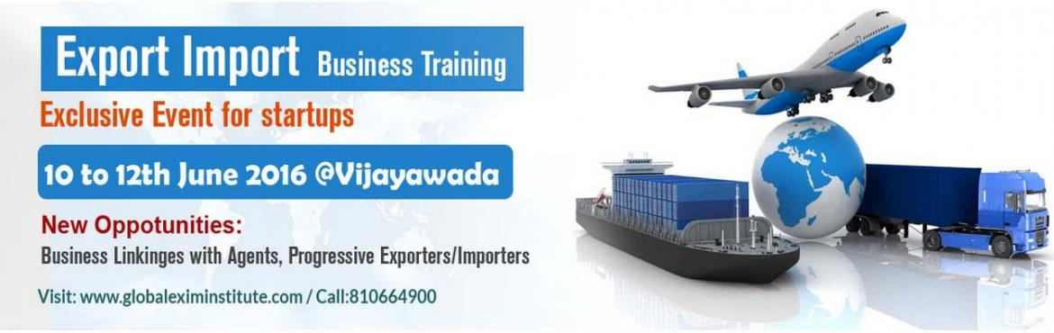 EXPORT-IMPORT Business Training  from 10th to 12th Jun 2016 @ Vijayawada