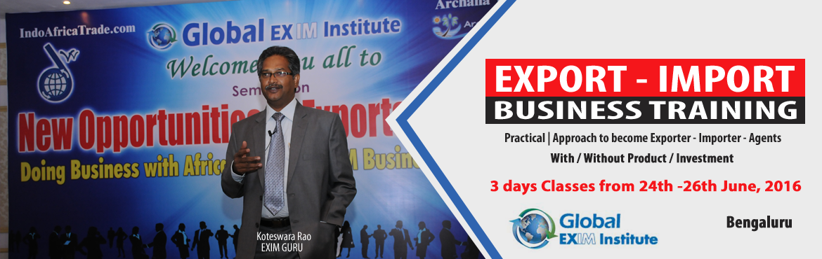 Book Online Tickets for EXPORT-IMPORT Business Training  from 24, Bengaluru. This Export Import Business training is aimed at Small and Medium companies who aspire to take their business to International markets. The workshop is conceived to help CEO /owner-managers / Senior executives of Indian companies who wish to develop