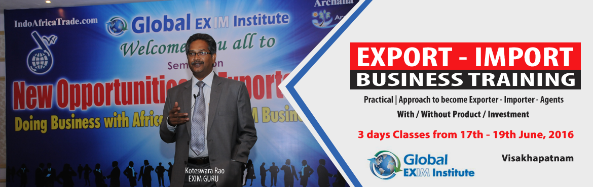 EXPORT-IMPORT Business Training  from 17-19th June 2016 @ Visakhapatnam