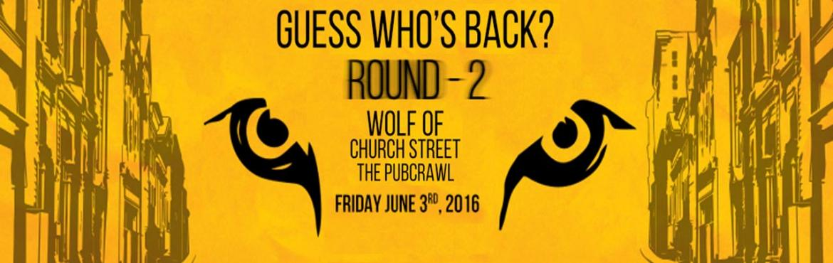 Book Online Tickets for  Wolf Of Church Street, Bengaluru. Here\'s a guess - youre still not over the last time.You know the drill, crawl from bar to bar along Church Street, creating havoc as you move alongThey\'re back and ready to work Church street one more time!#WolfofChurchStreet The Pub Crawl starts a