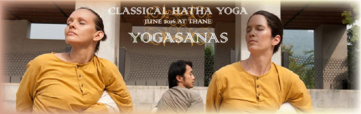 Book Online Tickets for Hatha Yoga - Yogasanas | June 22 - 26, 2, Mumbai. Hatha Yoga - Yogasanas Yogasanas are a way of aligning the inner system and adjusting it to the celestial geometry becomming in sync with the existence, thus naturally achieving a state of health, joy, bliss and above all balance  Yogasanas pro