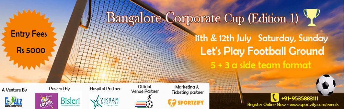 Book Online Tickets for Bangalore Corporate Cup 2016, Bengaluru. Bangalore Corporate Cup  11th & 12th June | Saturday & Sunday | Lets Play football ground   Goalz unlimetd in association with other sponsors brings in one of the most epic football events of 2016. A complete 5 a side football tournament