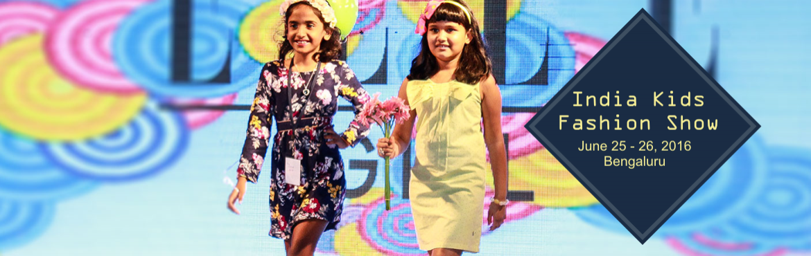 Book Online Tickets for India Kids Fashion Show, Bengaluru. India Kids Fashion Show (IKFS), is a premier fashion showcase for Kids in India. India Kids Fashion Show is coming up with its Bangalore edition which is a 2 day event being held from 25th June- 26th June, 2016 at Bangalore, India. This event showcas