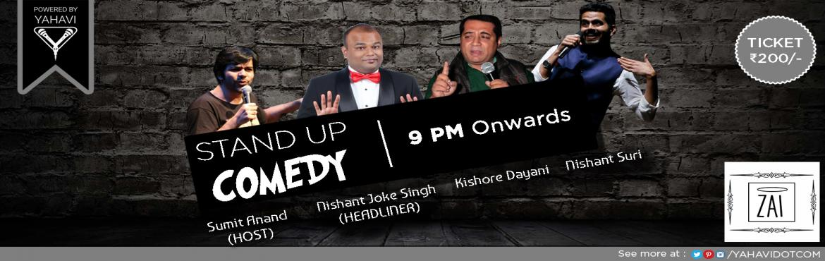 Book Online Tickets for Stand Up Comedy at ZAI, GK-2, NewDelhi. If you\'re not a comedian. it\'s your chance to see what you can\'t do. Zia offers a chance for you to witness seasoned comedians under one roof for a night full of gut-wrenching humour. Wear your best smile and come to Zai GK2 this Thursda