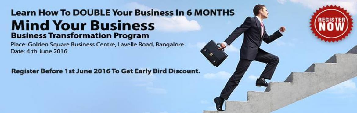 Book Online Tickets for Mind Your Business - Business Transforma, Bengaluru. MIND YOUR BUSINESS - BUSINESS TRANSFORMATION PROGRAM Why it's the most essential program?No Business Owner ever needs more knowledge on how to do the business. You can never learn to be a Business Owner or a CEO. Nor you can ever be prepared to