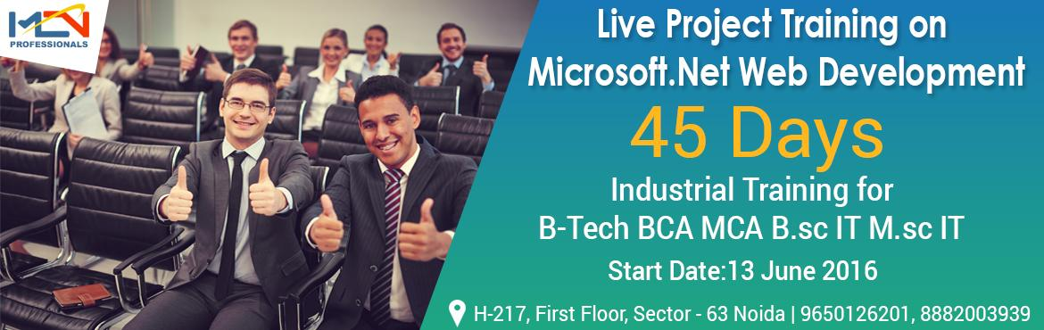Book Online Tickets for Live Project Training , Noida. Microsoft .Net Six Weeks Training Syllabus  CORE .NET CONCEPT INTRODUCTION  Use of .net DNA arch. One tier Two tier Three tier n- tier  THE COMMON LANGUAGE RUN TIME  CLR Architecture and services Just in time (JIT) Compi