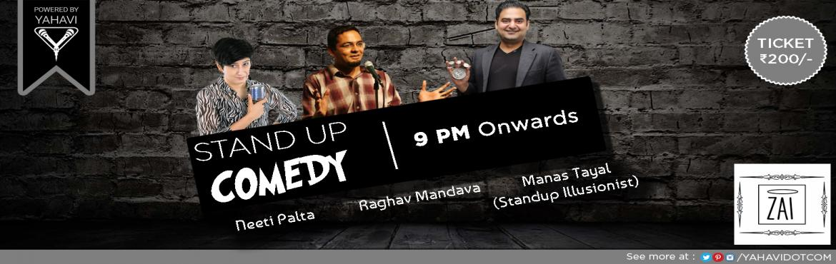 Book Online Tickets for Stand Up Comedy at ZAI, GK-2, NewDelhi. If you\'re not a comedian. it\'s your chance to see what you can\'t do. Zai offers a chance for you to witness seasoned comedians under one roof for a night full of gut-wrenching humour. Wear your best smile and come to Zai GK2 on 16th June @ 9 P.M.L