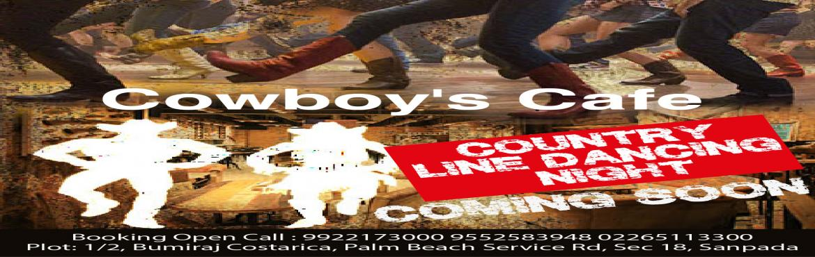 Book Online Tickets for Country Line Dancing, Mumbai. One of a kind Event ...Move your feet to the rhythm of the Wild Wild West. Exclusively @ Cowboys Cafe. No cover charge for couples and ladies. Call for early bird special offers. Limited seating call 02227813000 and reserve your table before they are