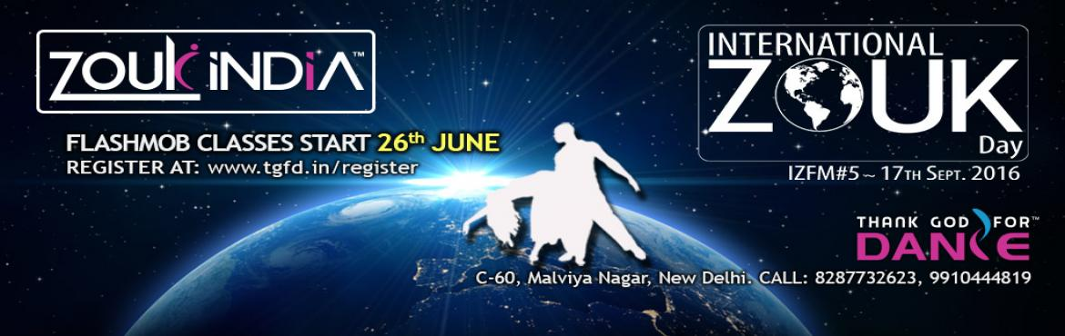 Book Online Tickets for  International Zouk FLASH MOB for IZD 20, NewDelhi. 5th INTERNATIONAL ZOUK FLASH MOB (on IZD 2016):  Participation for Delhi-NCR. STARTS: 24th July   ~~~~~~~~~~~~~~~~~~~~~~~~~~~~~~~~~~~~   HURRY! Limited spots, so REGISTER ASAP. EARLY BIRD DISCOUNT till 17th JULY.   TO REGISTER ONLINE: http://www.tgfd