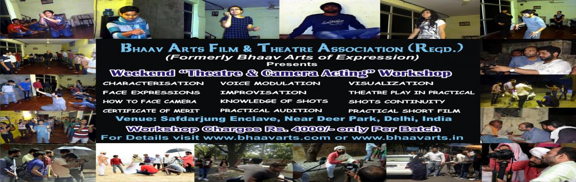 Book Online Tickets for Weekend Film and Theatre Acting Workshop, NewDelhi. WEEKEND THEATRE & CAMERA ACTING WORKSHOP(For Both Fresher & Experienced)Theatre not only helps learn acting, but it also helps you to learn teamwork, it makes you disciplined, improves your body language and teaches you how to face audience.
