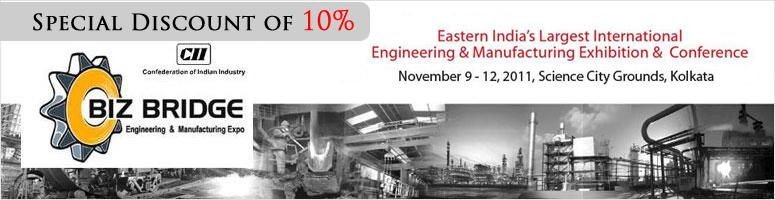 BIZ-BRIDGE - Engineering and Manufacturing Expo @ Kolkata from 9th Nov 2011