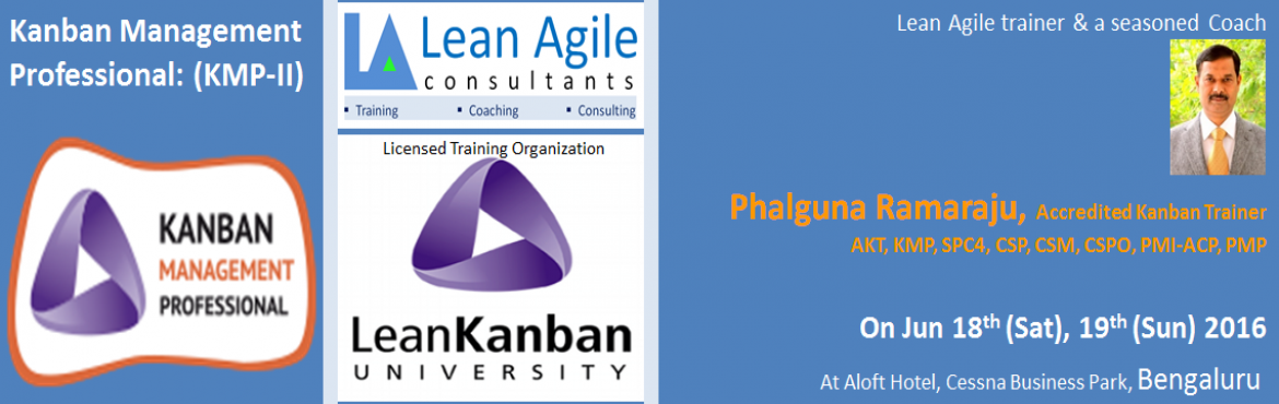 Book Online Tickets for Kanban Management Professional: KMP-II w, Bengaluru. Course Name: Kanban Management Professional – II (KMP-II) certification course of Lean Kanban University Candidates with KMP-I participation certificate will gain the Kanban Management Professional (KMP) credentials.   Class room participa