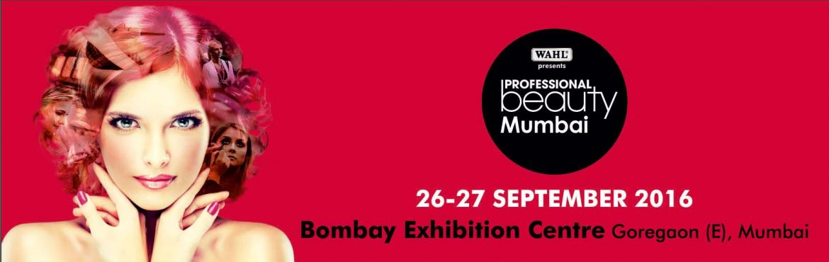 Book Online Tickets for Professional Beauty Mumbai, Mumbai. Welcome To PROFESSIONAL BEAUTY INDIA Professional Beauty is one of the leading beauty trade show organisers in the world with 13 shows in 7 countries with some of the best known hair, skin, make-up, nails, spa and furniture brands from around th