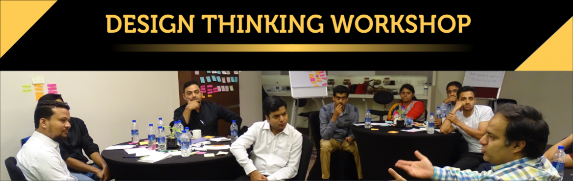 Book Online Tickets for 2 Days Design Thinking Workshop In Mumba, Mumbai. Design Thinking as a tool and process has become popular in the world of business today. Organizations of all types from small & medium to large multinationals use Design Thinking to innovate and a fresh approach to Problem Solving. The emphasis