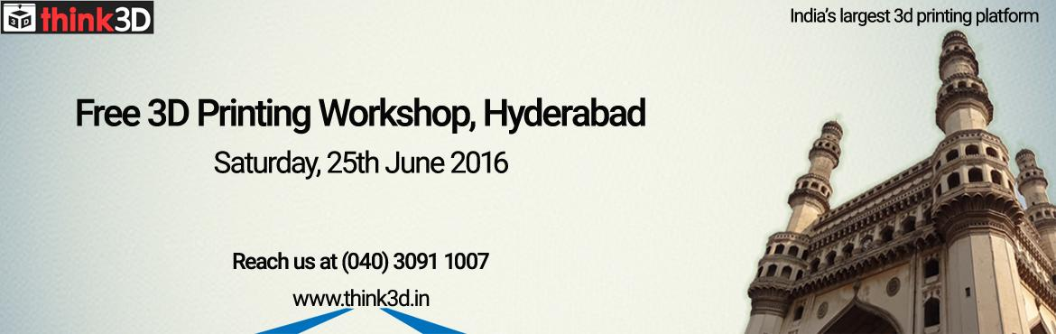 Book Online Tickets for Free 3D Printing Workshop, Hyderabad  , Hyderabad. think3D is conducting a free 3D printing workshop in Hyderabad on 25th June, 2016. This workshop is intended for all those who are inquisitive of 3D printing technology. This session is intended to provide an overview on the technology and