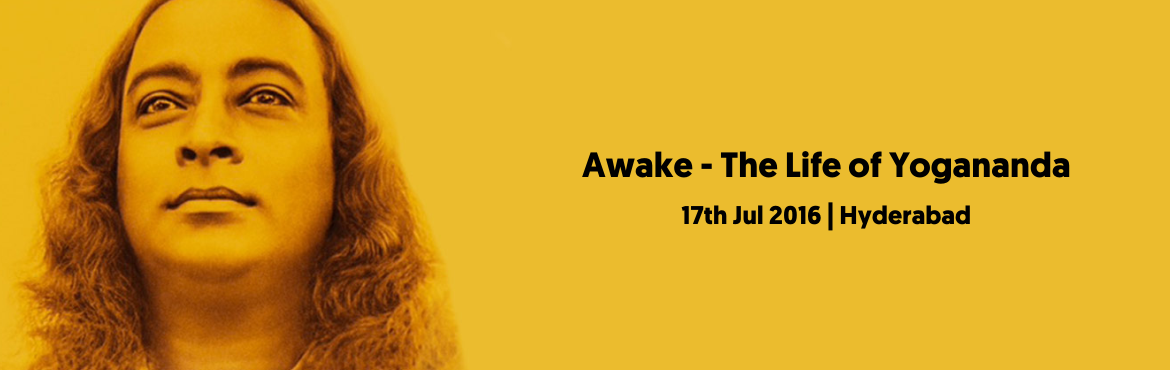 Book Online Tickets for Awake - The Life of Yogananda, Secunderab.      We are happy to announce that the award-winning film AWAKE: life of Yogananda will be screened in several cities across India, including your city. The movie will be released in Cinepolis, CCPL Mall, Malkajgiri, from June 17th onw