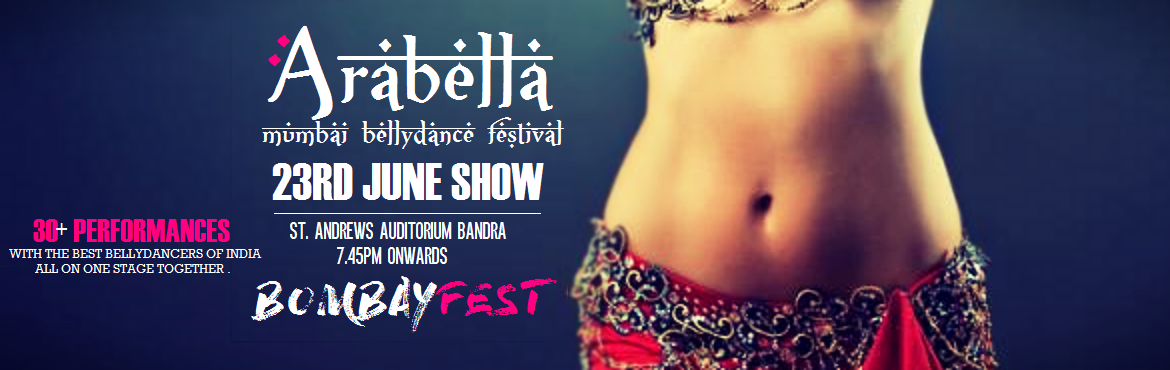 Book Online Tickets for Arabella: Mumbai BellyDance Festival Jun, Mumbai. Day 3 Schedule 23rd June 10am - 11.20am Studio 1Deepthi Shetty: DEVI- Indian Fusion BellydanceBringing together the rhythm of Indian classical and Belly Dance, this workshop 'DEVI' is quintessentially the most graceful and powerful blend