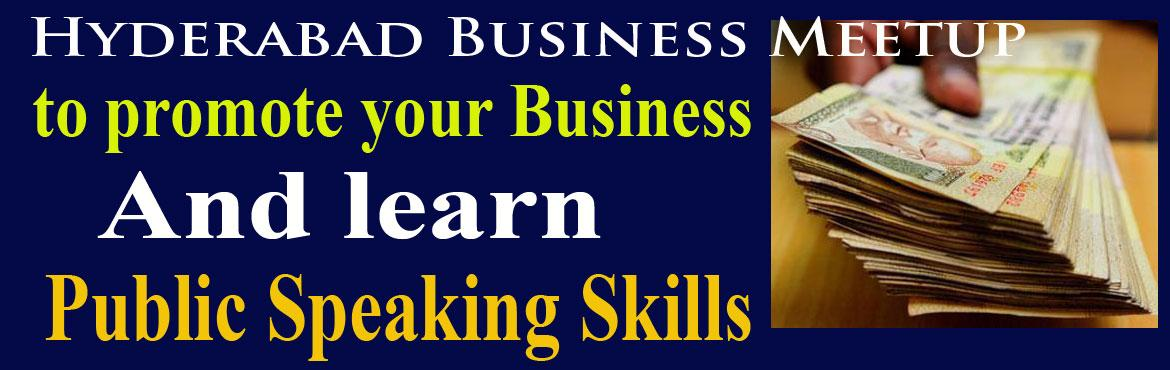 Book Online Tickets for Come to Promote your Business and learn , Hyderabad. Come to promote your business and at the same time learnPublic Speaking& Leadership Skills as you will be presenting your business to the group. Are you committed to be an Effective Communicator, successfulentrepreneurand
