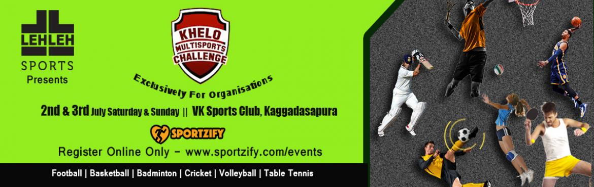 Book Online Tickets for Khelo MultiSport Challenge 2016 - Bangal, Bengaluru. Khelo MultiSport Challenge 2016 - Bangalore Exclusively for Organizations 2nd & 3rd July | Saturday & Sunday | VK Sports Club, Kagdassapura  A multiple sports event only for corporates being hosted again in Bangalore. 2 days